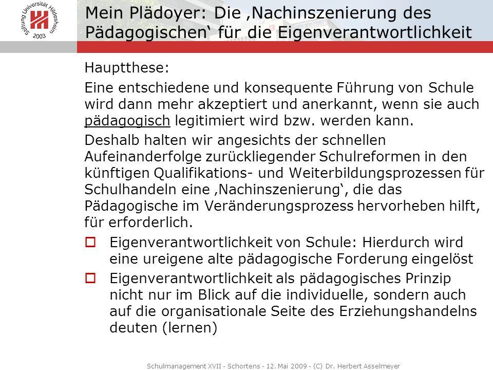 Mein Plädoyer: Die 'Nachinszenierung des Pädagogischen' für die Eigenverantwortlichkeit