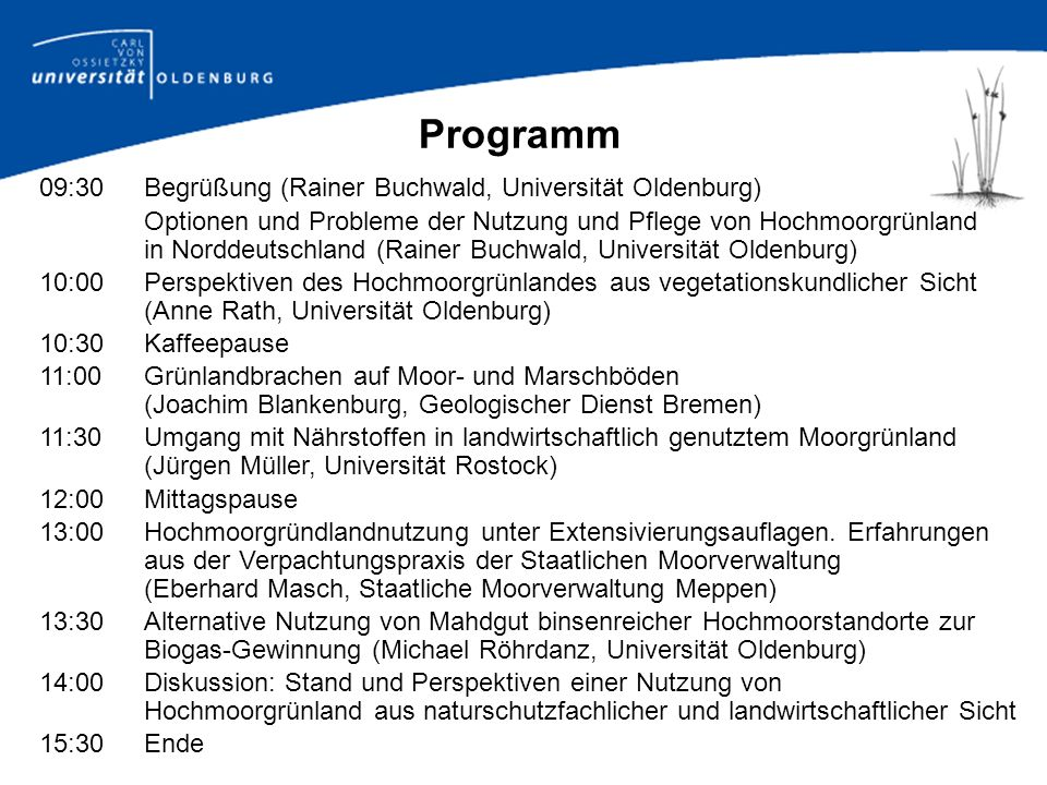 Programm 09:30 Begrüßung (Rainer Buchwald, Universität Oldenburg)