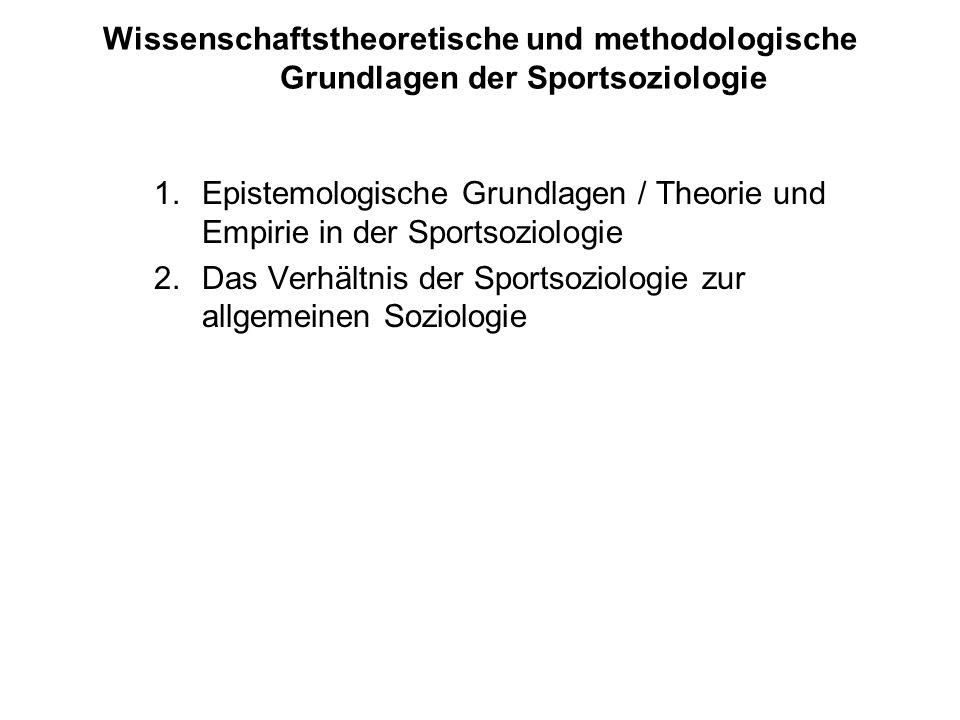 Wissenschaftstheoretische und methodologische Grundlagen der Sportsoziologie