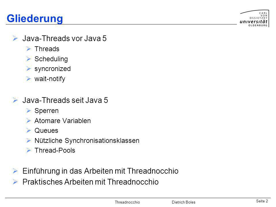Gliederung Java-Threads vor Java 5 Java-Threads seit Java 5