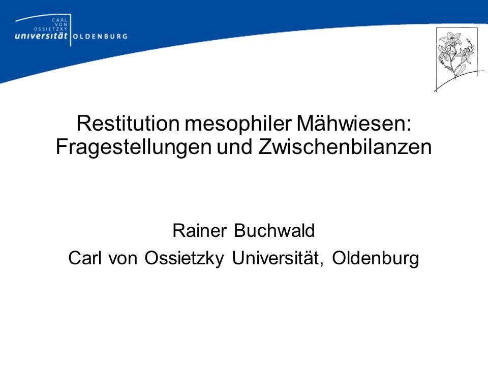 Restitution mesophiler Mähwiesen: Fragestellungen und Zwischenbilanzen