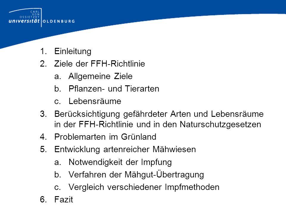 1. Einleitung Ziele der FFH-Richtlinie. a. Allgemeine Ziele. b. Pflanzen- und Tierarten. c. Lebensräume.