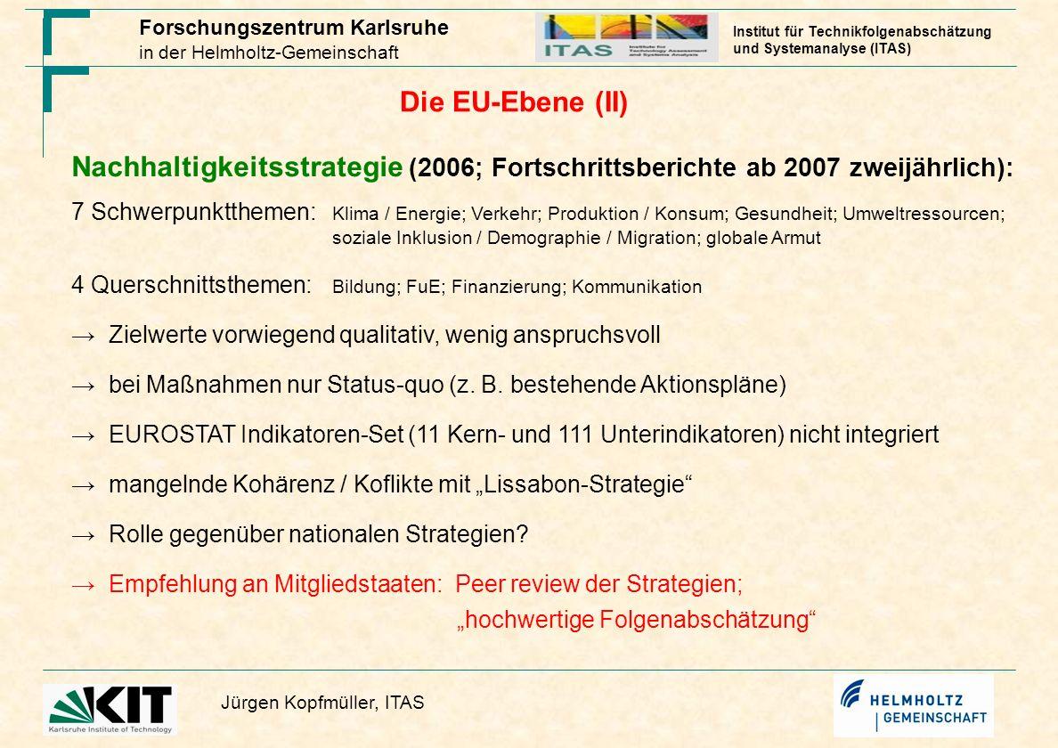 Die EU-Ebene (II) Nachhaltigkeitsstrategie (2006; Fortschrittsberichte ab 2007 zweijährlich):