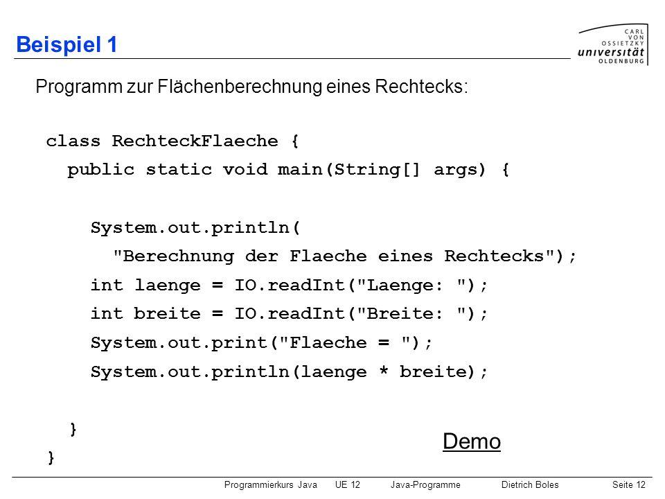 Beispiel 1 Demo Programm zur Flächenberechnung eines Rechtecks: