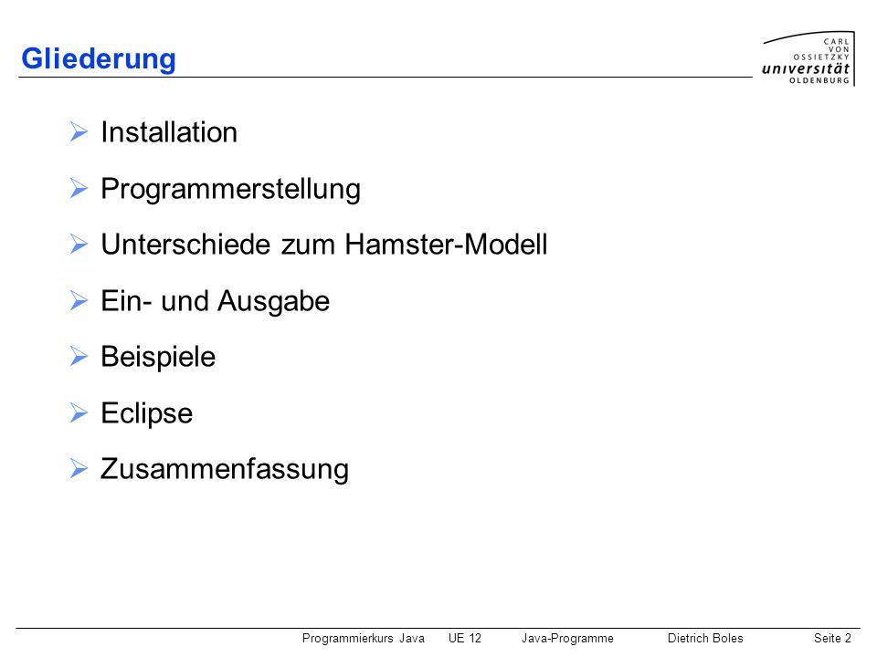 Gliederung Installation. Programmerstellung. Unterschiede zum Hamster-Modell. Ein- und Ausgabe. Beispiele.
