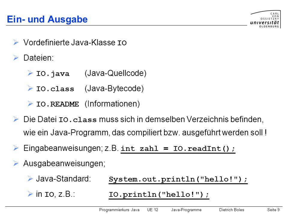 Ein- und Ausgabe Vordefinierte Java-Klasse IO Dateien: