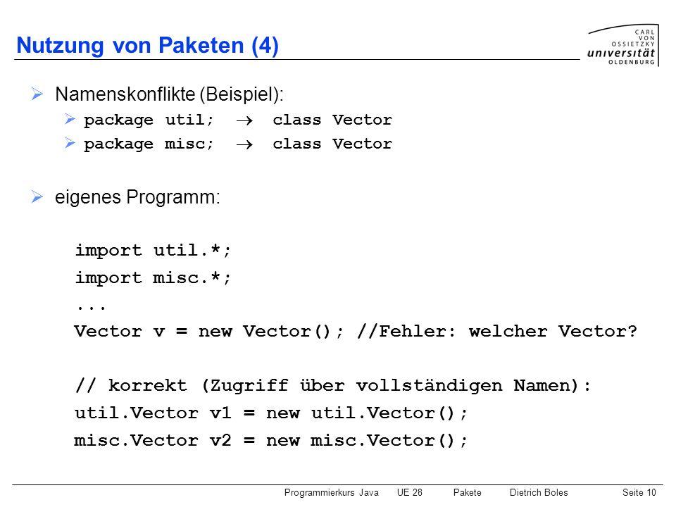 Nutzung von Paketen (4) Namenskonflikte (Beispiel): eigenes Programm: