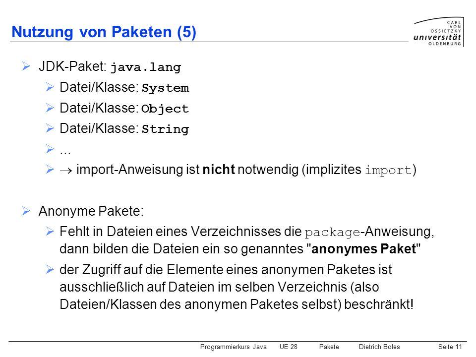Nutzung von Paketen (5) JDK-Paket: java.lang Datei/Klasse: System
