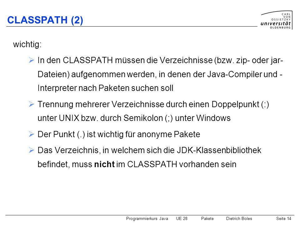CLASSPATH (2) wichtig:
