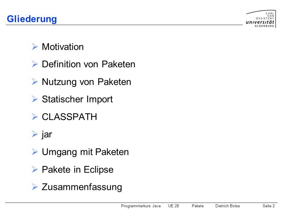 Gliederung Motivation. Definition von Paketen. Nutzung von Paketen. Statischer Import. CLASSPATH.
