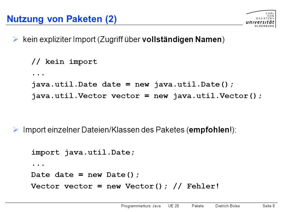 Nutzung von Paketen (2) kein expliziter Import (Zugriff über vollständigen Namen) // kein import. ...
