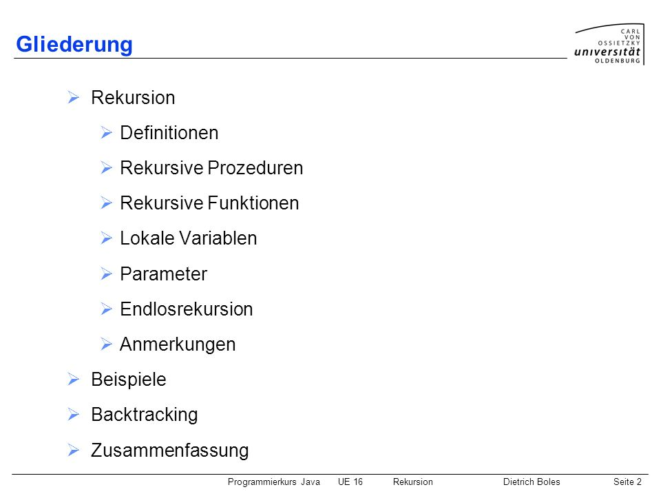 Gliederung Rekursion Definitionen Rekursive Prozeduren