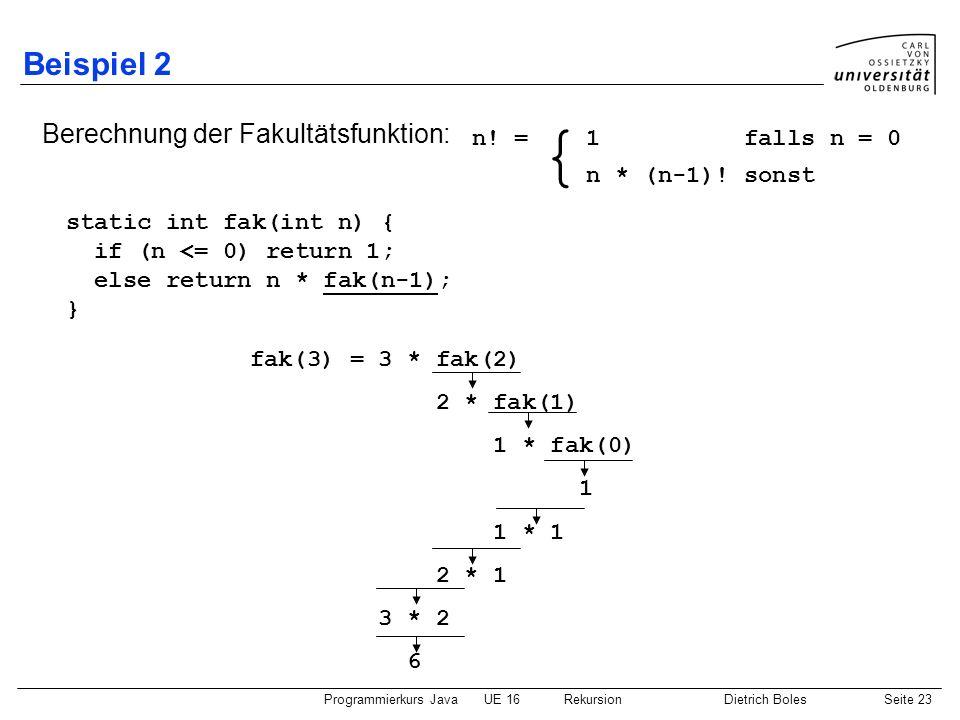{ Beispiel 2 Berechnung der Fakultätsfunktion: n! = 1 falls n = 0