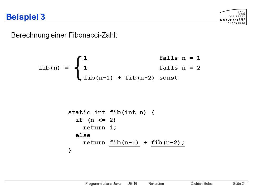 { Beispiel 3 Berechnung einer Fibonacci-Zahl: 1 falls n = 1