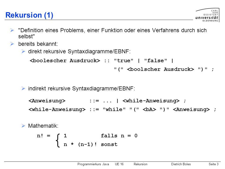 Rekursion (1) Definition eines Problems, einer Funktion oder eines Verfahrens durch sich selbst bereits bekannt: