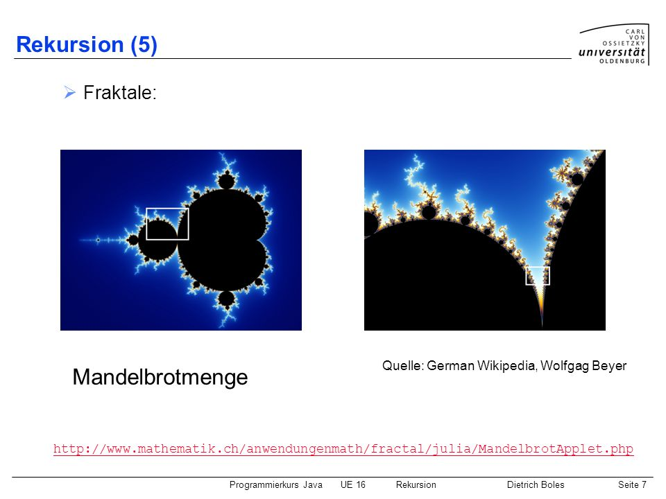 Rekursion (5) Mandelbrotmenge Fraktale: