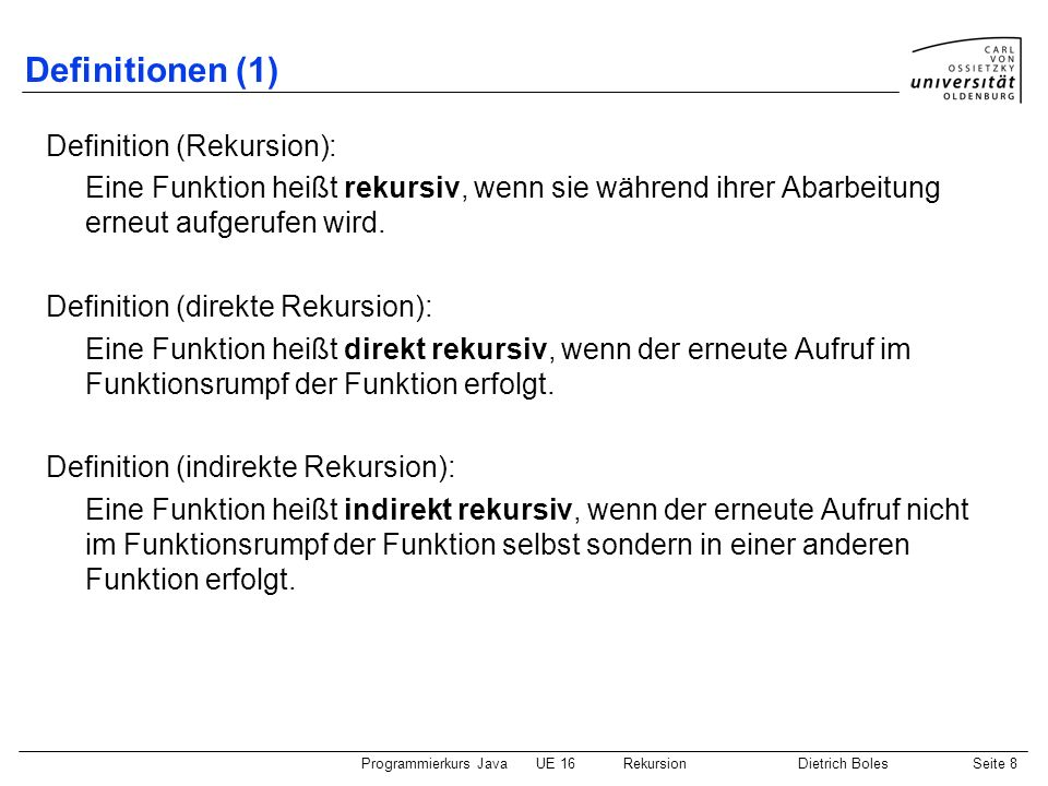 Definitionen (1) Definition (Rekursion):