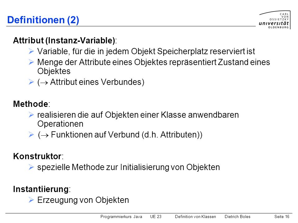 Definitionen (2) Attribut (Instanz-Variable):