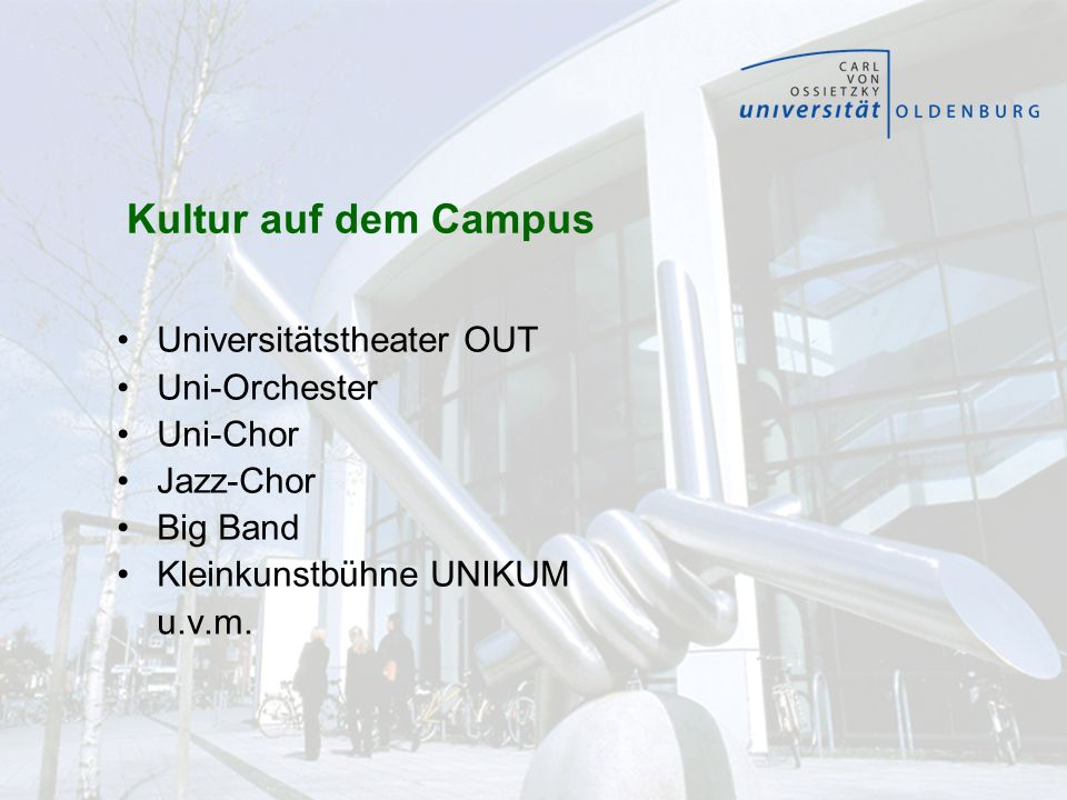 Kultur auf dem Campus Universitätstheater OUT Uni-Orchester Uni-Chor