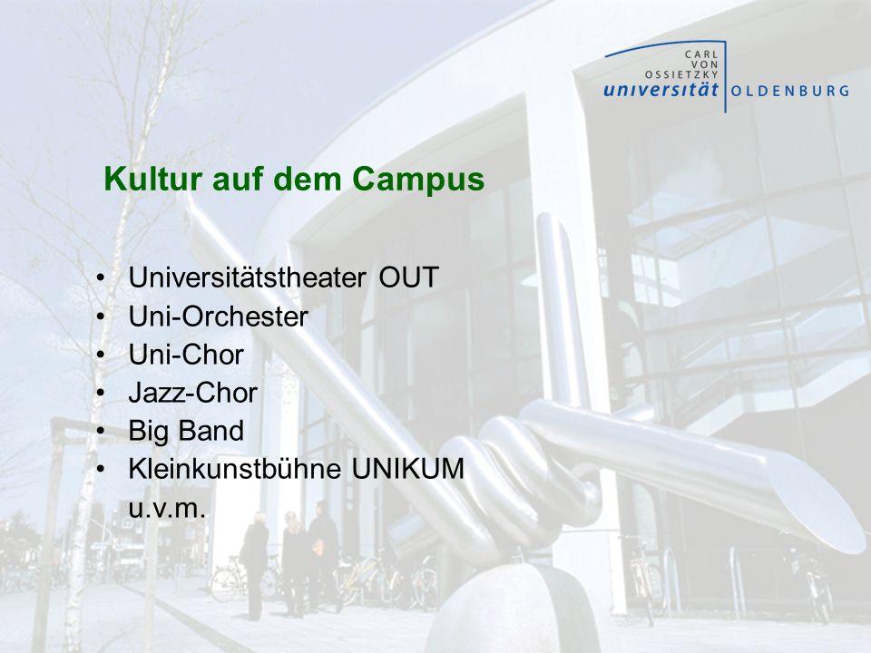 Kultur auf dem Campus Universitätstheater OUT Uni-Orchester Uni-Chor