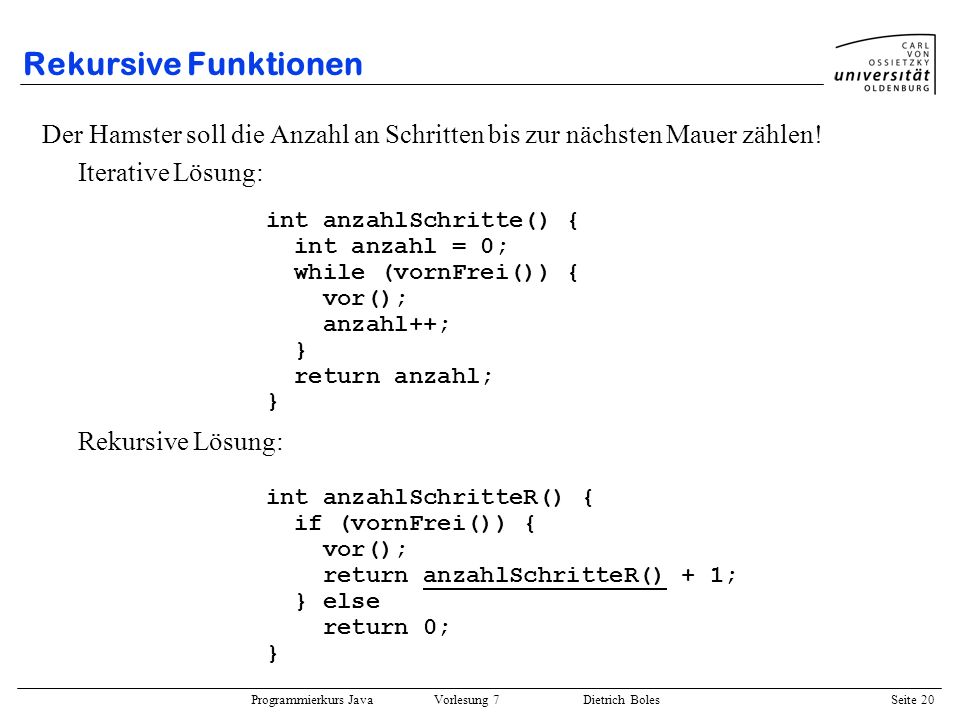 Rekursive Funktionen Der Hamster soll die Anzahl an Schritten bis zur nächsten Mauer zählen! Iterative Lösung: