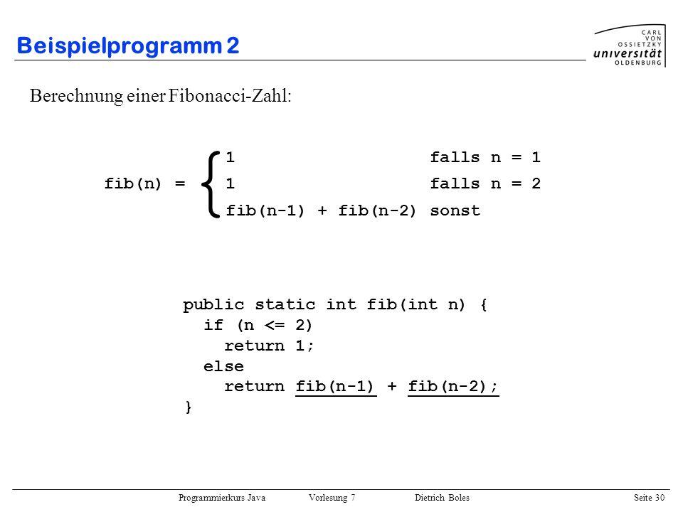 { Beispielprogramm 2 Berechnung einer Fibonacci-Zahl: 1 falls n = 1