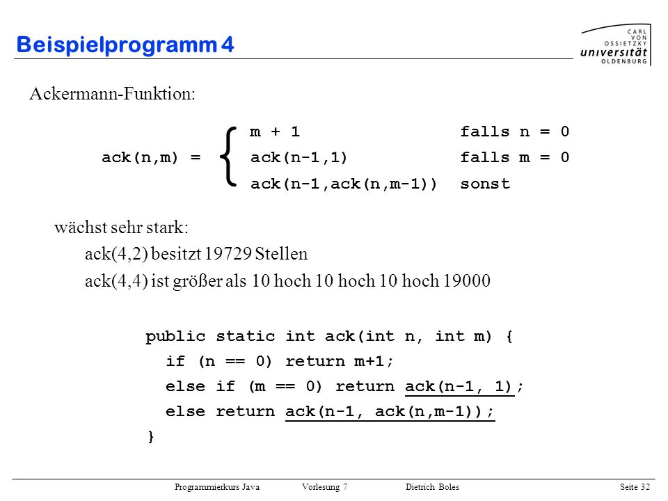 { Beispielprogramm 4 Ackermann-Funktion: wächst sehr stark:
