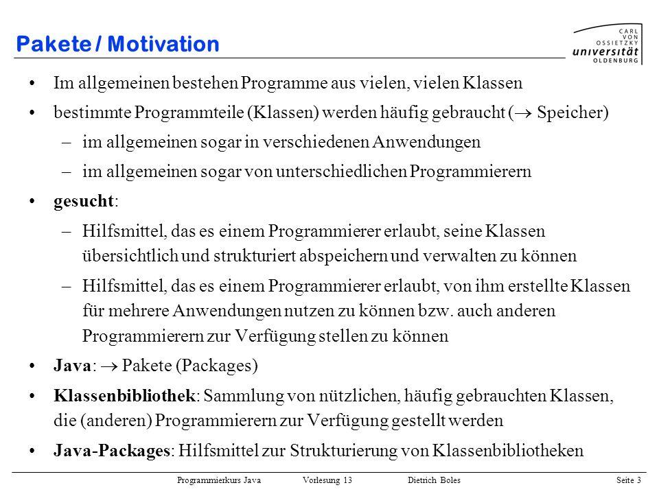 Pakete / Motivation Im allgemeinen bestehen Programme aus vielen, vielen Klassen.