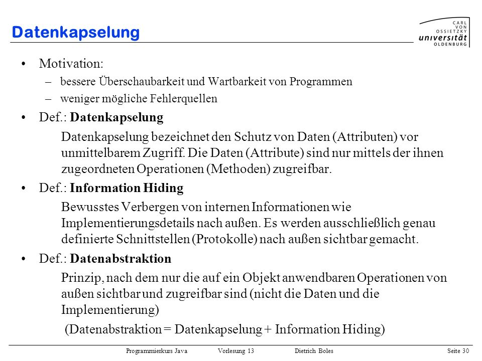 Datenkapselung Motivation: Def.: Datenkapselung
