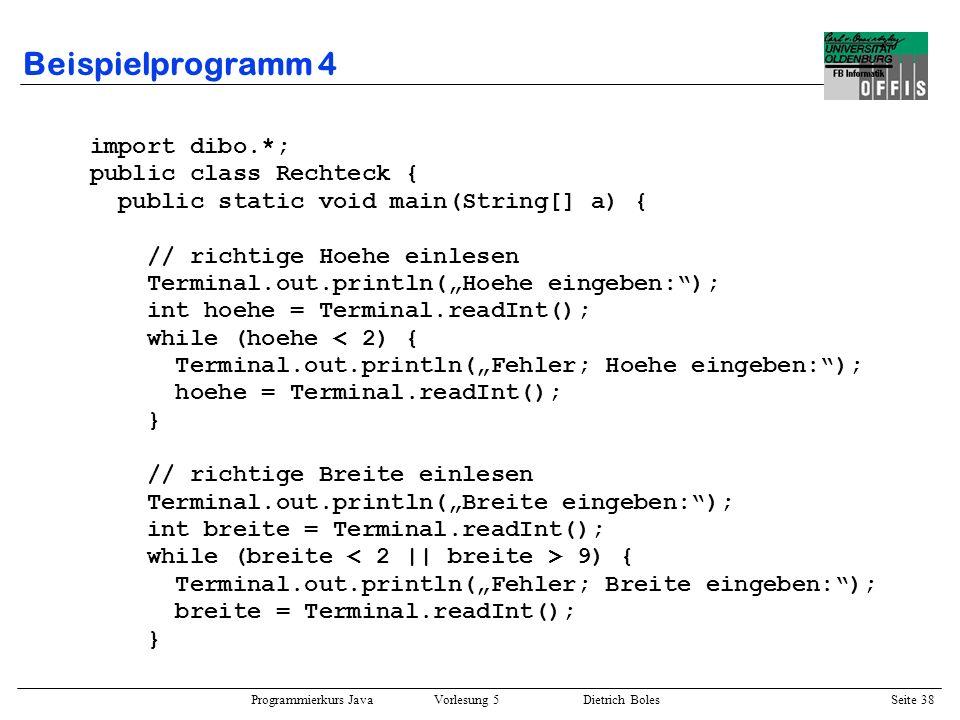 Beispielprogramm 4 import dibo.*; public class Rechteck {
