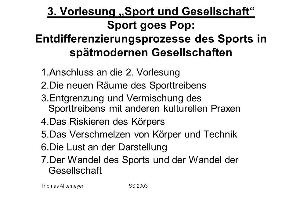"""3. Vorlesung """"Sport und Gesellschaft Sport goes Pop: Entdifferenzierungsprozesse des Sports in spätmodernen Gesellschaften"""