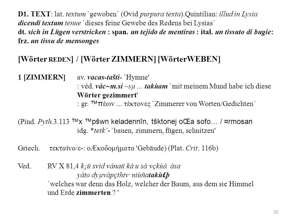 D1. TEXT: lat. textum `gewoben´ (Ovid purpura texta)