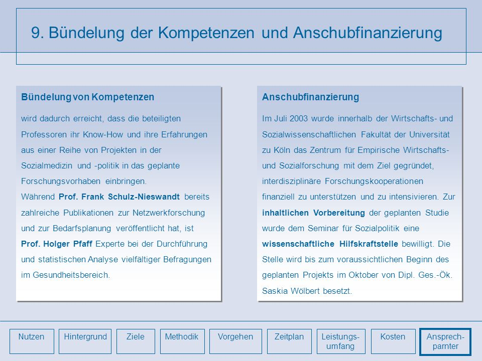 9. Bündelung der Kompetenzen und Anschubfinanzierung