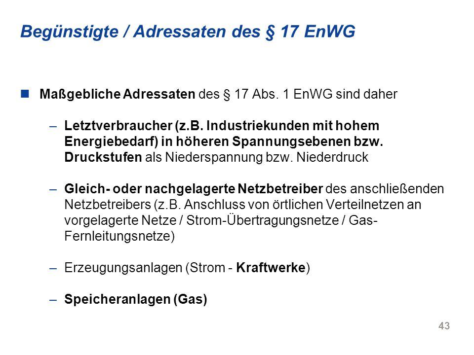 Begünstigte / Adressaten des § 17 EnWG