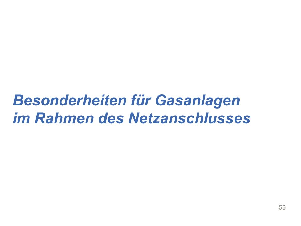 Besonderheiten für Gasanlagen im Rahmen des Netzanschlusses