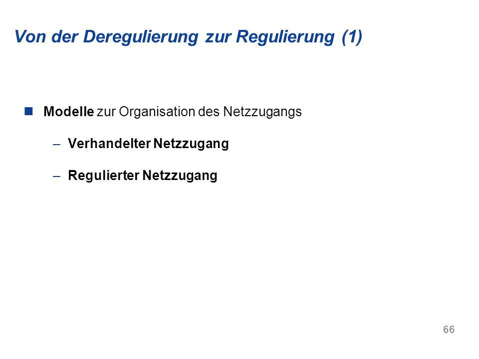 Von der Deregulierung zur Regulierung (1)