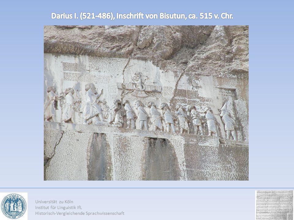 Darius I. (521-486), Inschrift von Bisutun, ca. 515 v. Chr.