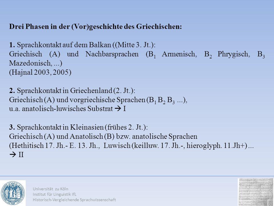 Drei Phasen in der (Vor)geschichte des Griechischen: