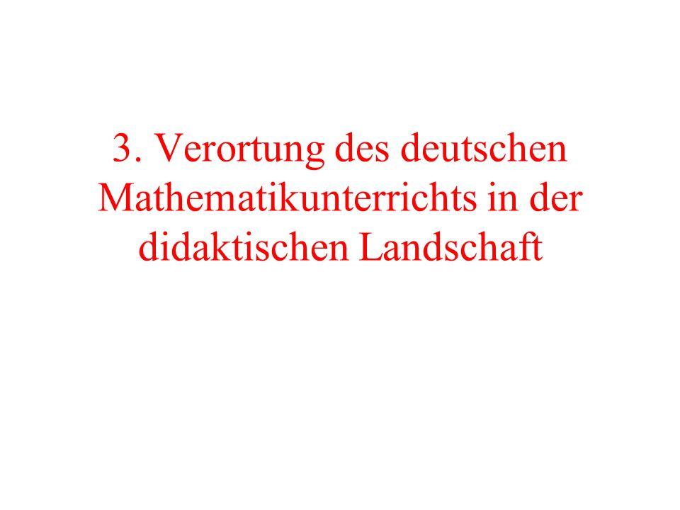 3. Verortung des deutschen Mathematikunterrichts in der didaktischen Landschaft
