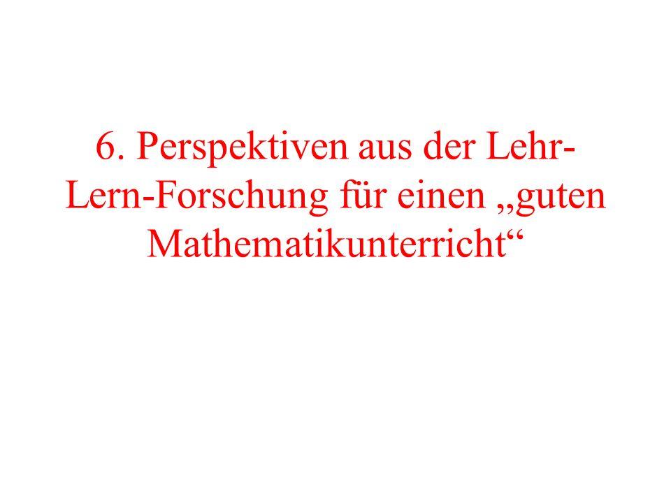 """6. Perspektiven aus der Lehr-Lern-Forschung für einen """"guten Mathematikunterricht"""