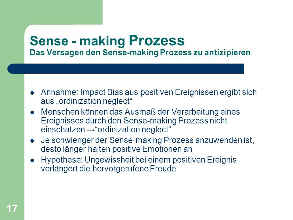 Sense - making Prozess Das Versagen den Sense-making Prozess zu antizipieren
