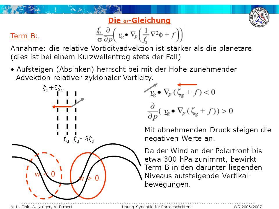 Die -Gleichung Term B: Annahme: die relative Vorticityadvektion ist stärker als die planetare (dies ist bei einem Kurzwellentrog stets der Fall)