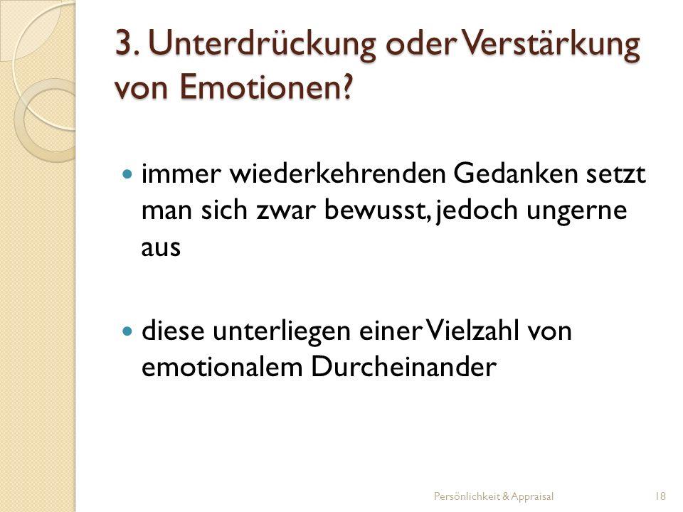 3. Unterdrückung oder Verstärkung von Emotionen