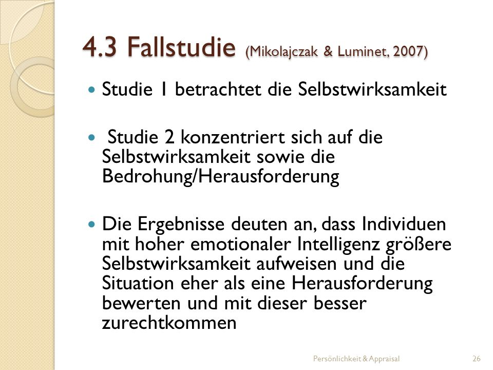 4.3 Fallstudie (Mikolajczak & Luminet, 2007)