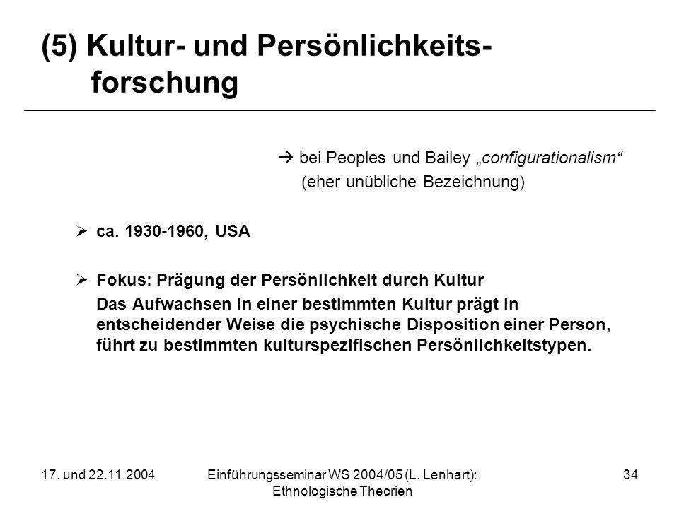 (5) Kultur- und Persönlichkeits- forschung