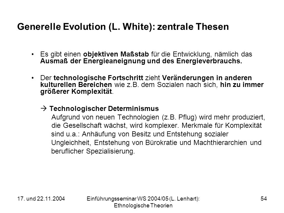 Generelle Evolution (L. White): zentrale Thesen