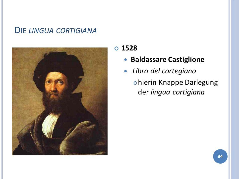 Die lingua cortigiana 1528 Baldassare Castiglione Libro del cortegiano