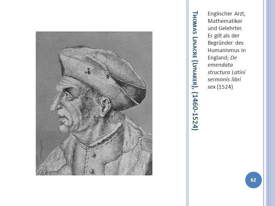 Thomas Linacre (Lynaker), (1460-1524)