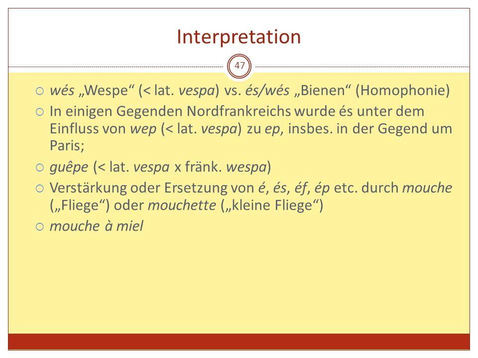 """Interpretation wés """"Wespe (< lat. vespa) vs. és/wés """"Bienen (Homophonie)"""