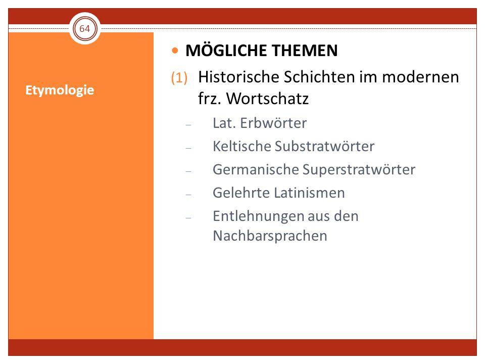 Historische Schichten im modernen frz. Wortschatz